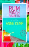 Rum Punch Regrets: 1 - Anne Kemp