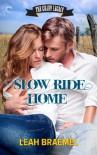 Slow Ride Home - Leah Braemel