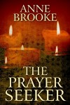 The Prayer Seeker - Anne Brooke