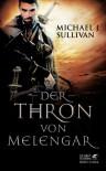 Der Thron von Melengar (Riyria, #1) - Michael J. Sullivan, Cornelia Holfelder-von der Tann