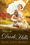 Within the Dark Hills - Sian Ann Bessey