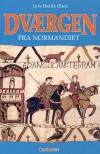Dværgen fra Normandiet (Dværgen fra Normandiet #1) - Lars-Henrik Olsen