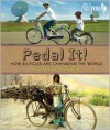 Pedal It!: How Bicycles are Changing the World (Footprints) - Michelle Mulder