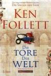 Die Tore der Welt - Ken Follett, Rainer Schumacher, Dietmar Schmidt, Jan Balaz