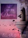 Cage the Darlings - Elora Bishop