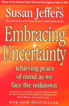 Embracing Uncertainty - Susan J. Jeffers