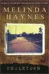 Chalktown: A Novel - Melinda Haynes
