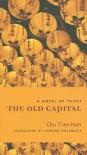 The Old Capital: A Novel of Taipei - Chu T'ien-hsin