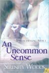 An Uncommon Sense - Serenity Woods
