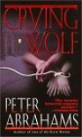 Crying Wolf - Peter Abrahams