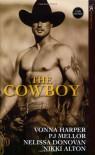 The Cowboy: Wild Ride / Cowboy in Paradise / Saddle Sore / Rodeo Man (Aphrodisia) - P.J. Mellor;Nelissa Donovan;Vonna Harper;Nikki Alton