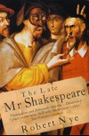 The Late Mr. Shakespeare - Robert Nye