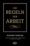 Die Regeln der Arbeit - Richard Templar