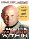 Unleash the Warrior Within - Richard Machowicz