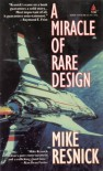 A Miracle of Rare Design - Mike Resnick