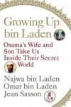 Growing Up bin Laden: Osama's Wife and Son Take Us Inside Their Secret World - Omar bin Laden;Najwa bin Laden;Jean Sasson