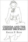 Chenda and the Airship Brofman - Emilie P. Bush