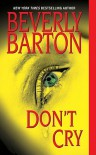Don't Cry - Beverly Barton
