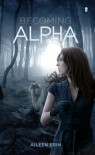 Becoming Alpha - Aileen Erin