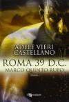 Roma 39 d.C. Marco Quinto Rufo - Adele Vieri Castellano