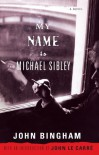 My Name is Michael Sibley - John  Bingham