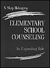 Elementary School Counseling: An Expanding Role - V. Skip Holmgren