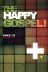 The Happy Gospel: Effortless Union With a Happy God - Benjamin Dunn