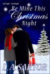 Be Mine This Christmas Night (Star Light ~ Star Bright #1) - L.A. Sartor
