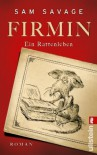 Firmin - Ein Rattenleben - Sam Savage