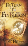 Return to Finkleton - K.C. Hilton