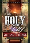 The Holy City (Delphine Publications Presents) - Michael F.  Blake