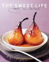 The Sweet Life: Desserts from Chanterelle - Kate Zuckerman, Tina Rupp