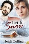 Let It Snow (Minnesota Christmas, #1) - Heidi Cullinan