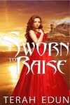 Sworn to Raise  - Terah Edun