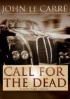Call for the Dead - Ralph Cosham, John le Carré