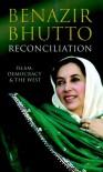 Reconciliation - Benazir Bhutto