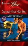 Caught in the Act (Dressed to Thrill #2) - Samantha Hunter