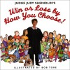 Judge Judy Sheindlin's Win or Lose by How You Choose! - Judy Sheindlin