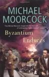 Byzantium Endures: Pyat Quartet - Michael Moorcock