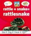 Rattle+snake=rattlesnake (SandCastle: Compound Words) - Amanda Rondeau