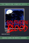 Southern Blood: Vampire Stories from the American South (American Vampire) -