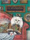 The Cat's Pajamas - Wallace Edwards