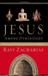 Jesus Among Other Gods: The Absolute Claims of the Christian Message - Ravi Zacharias