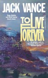 To Live Forever - Jack Vance