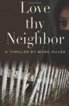 Love Thy Neighbor - Mark Gilleo