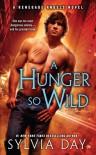 A Hunger So Wild  - Sylvia Day