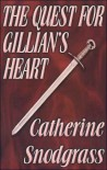 The Quest for Gillian's Heart - Catherine Snodgrass