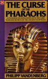 The Curse of the Pharaohs: A Stunning Investigation Into the 4,000-Year-Old Secrets of the Ancient Egyptians (0340213108, C213108) - Philipp Vandenberg