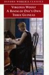 """A Room of One's Own, and Three Guineas (Oxford World's Classics) - Virginia Woolf"