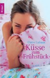 Küsse zum Frühstück : Roman - Claire Calman, Ann Lecker-Chewiwi
